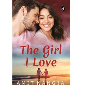The Girl I Love  (English, Paperback, Nangia Amit)