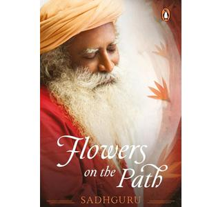 Flowers on the Path  (English, Paperback, Sadhguru)