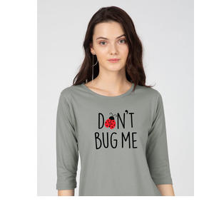 Don't Bug Me Round Neck 3/4th Sleeve T-Shirt